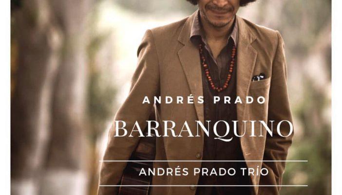 """Andres Prado estrena nuevo álbum """"Barranquino"""""""